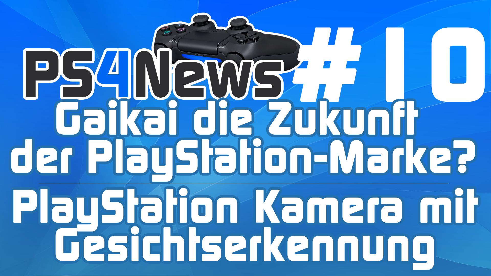 PS4News #10 Gaikai die Zukunft der PlayStation Marke – PlayStation Kamera mit Gesichtserkennung uvm.