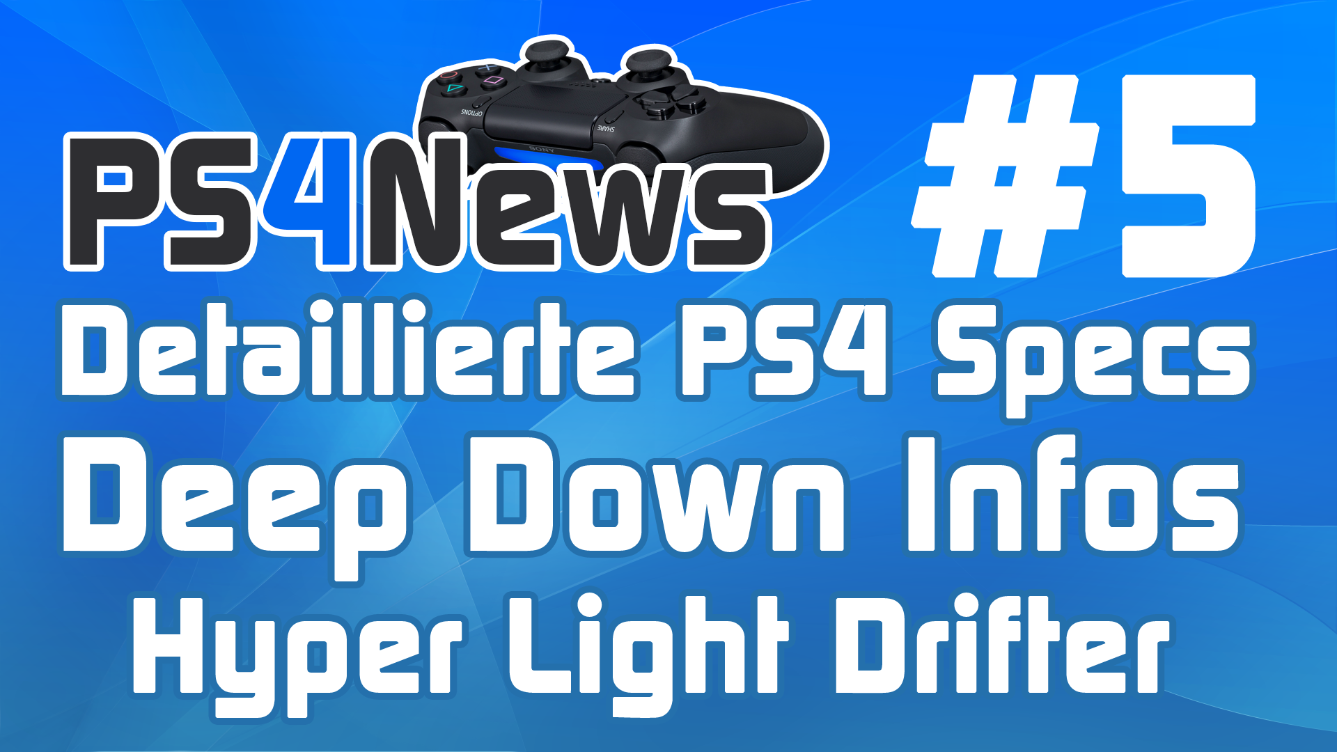 PS4 News #5 Detaillierte PS4 Specs – Deep Down News – Hyper Light Drifter