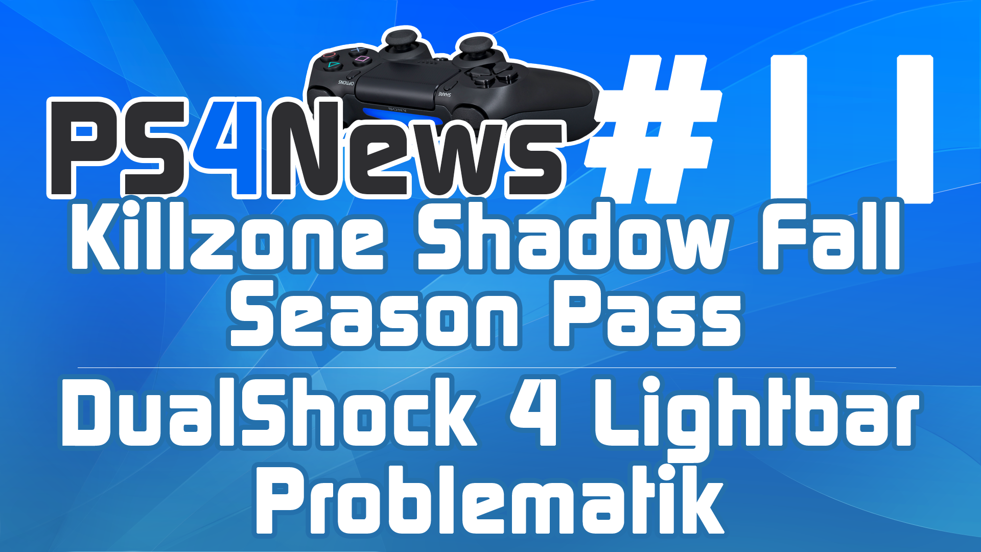PS4News #11 Killzone Shadow Fall Season Pass – DualShock 4 Lightbar Reflexion am Fernseher uvm.