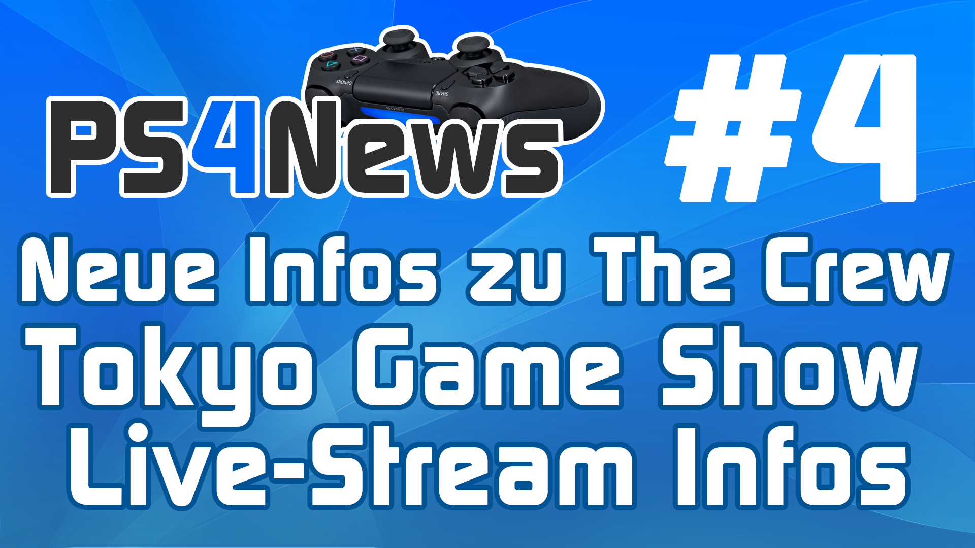 PS4News #4 Neue Infos zu The Crew – PS4 Livestream der Tokyo Game Show – Shadow Warrior Uncut
