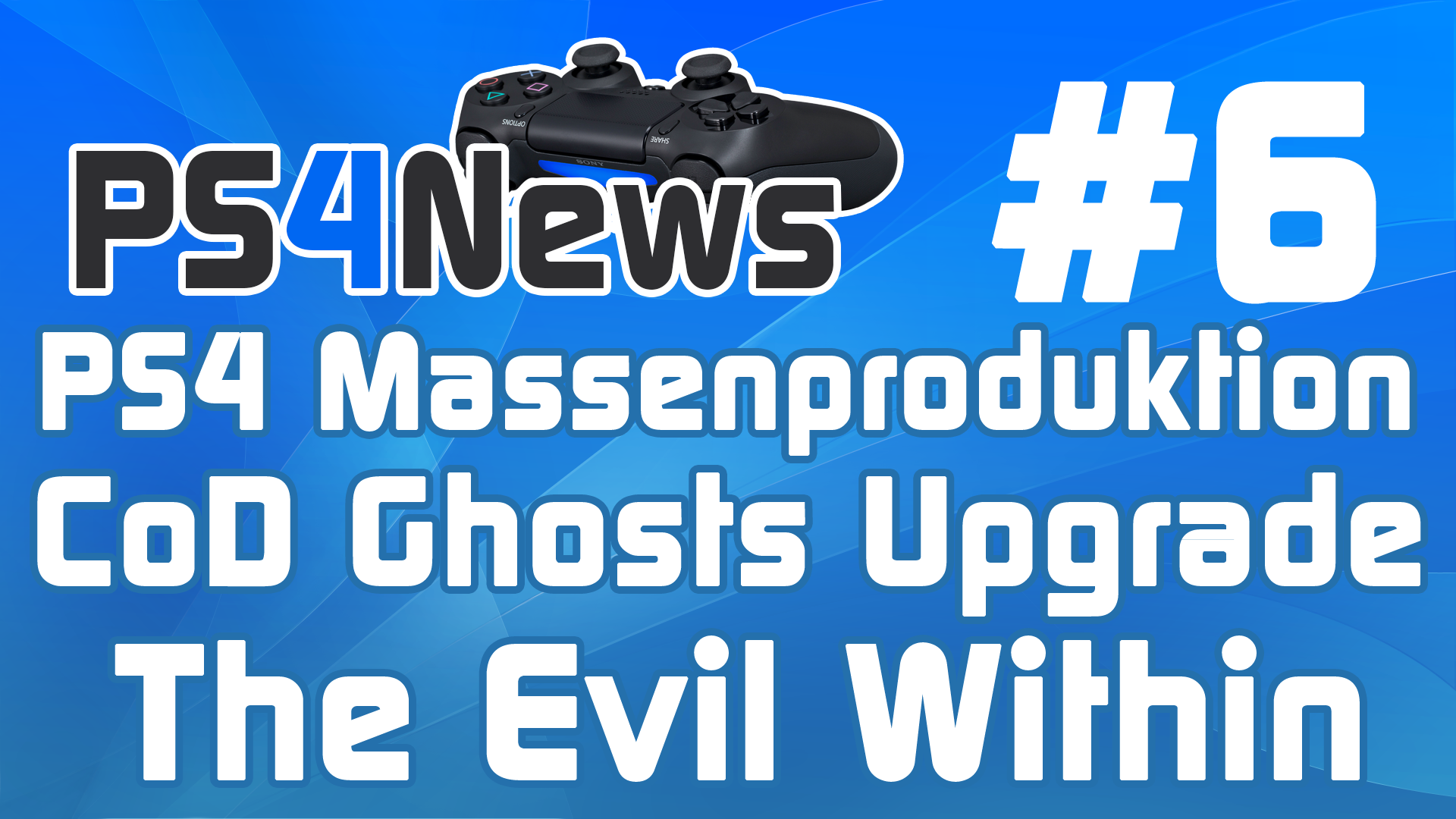 PS4 News #6 PS4 Massenproduktion gestartet – CoD Ghosts Upgrade Programm – The Evil Within
