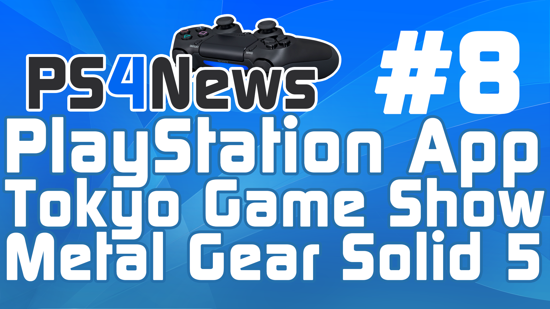 PS4News #8 Die PlayStation App – Tokyo Game Show News – Metal Gear Solid 5
