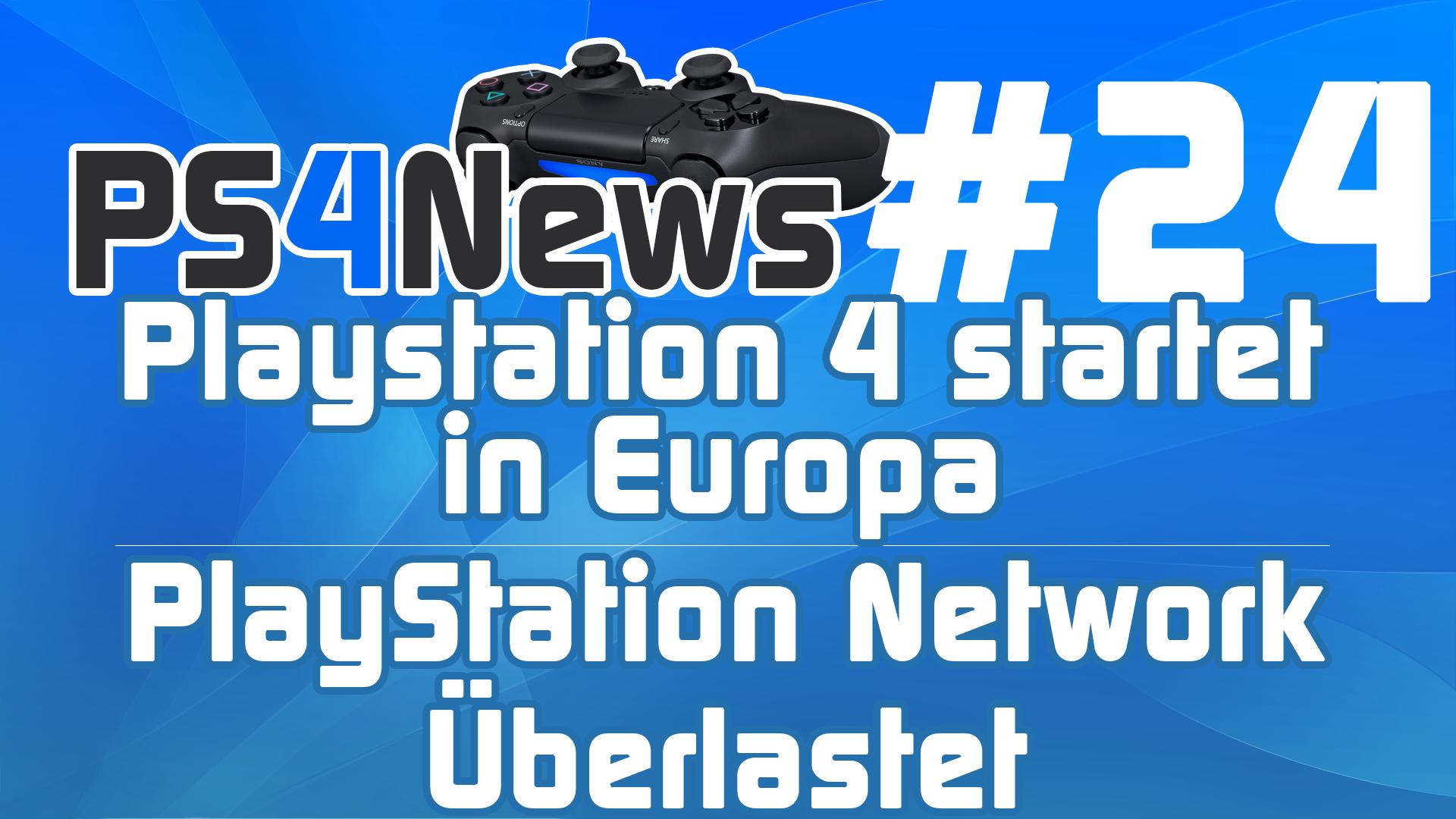 PlayStation 4 startet in Europa – PSN überlastet uvm.