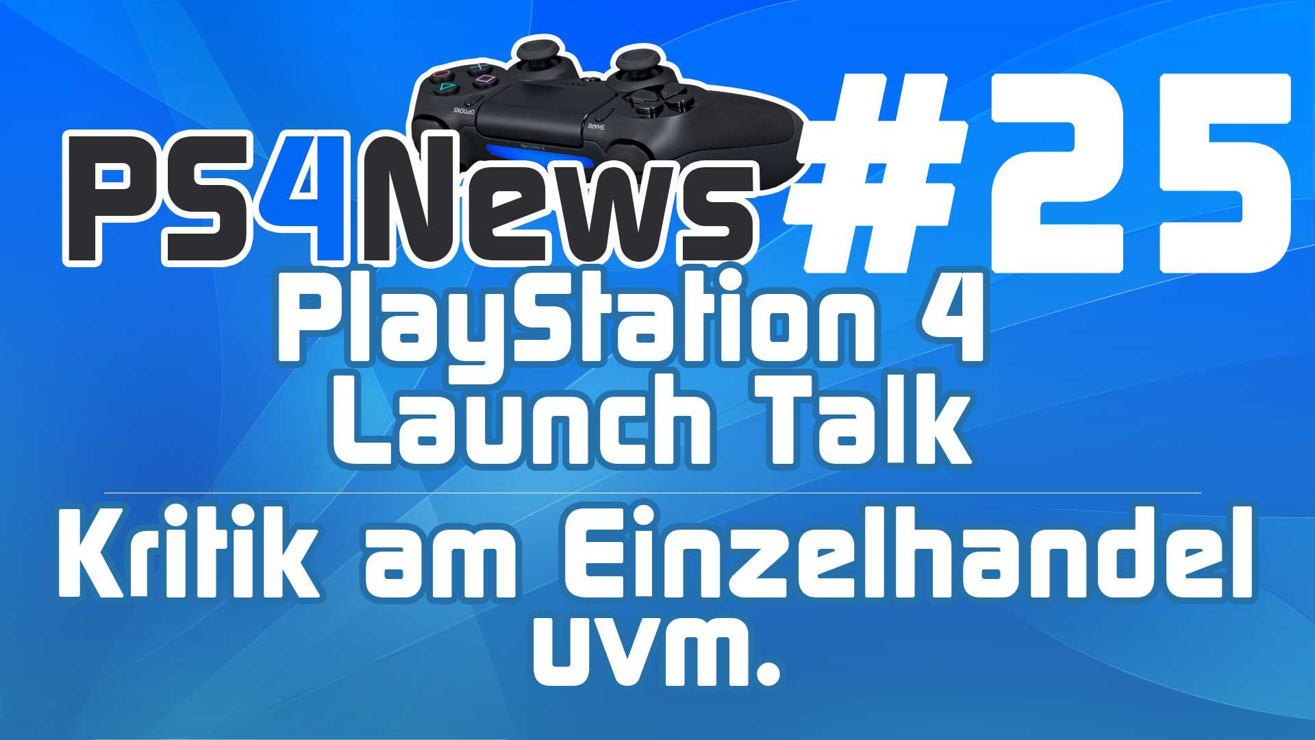 PlayStation 4 Launch Talk und Kritik am Einzelhandel