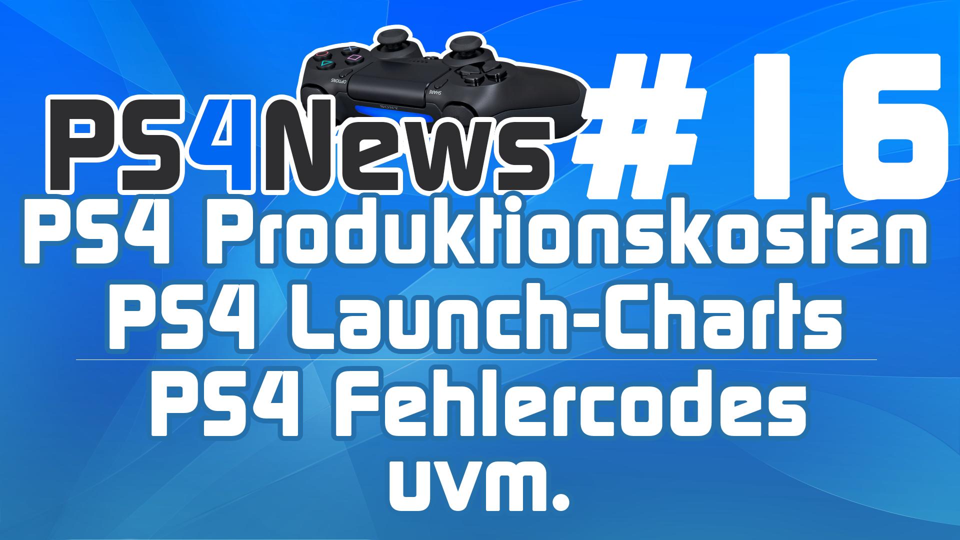 PS4 Produktionskosten, die Launch-Chart und Fehlercodes – Die PS4 News des Tages