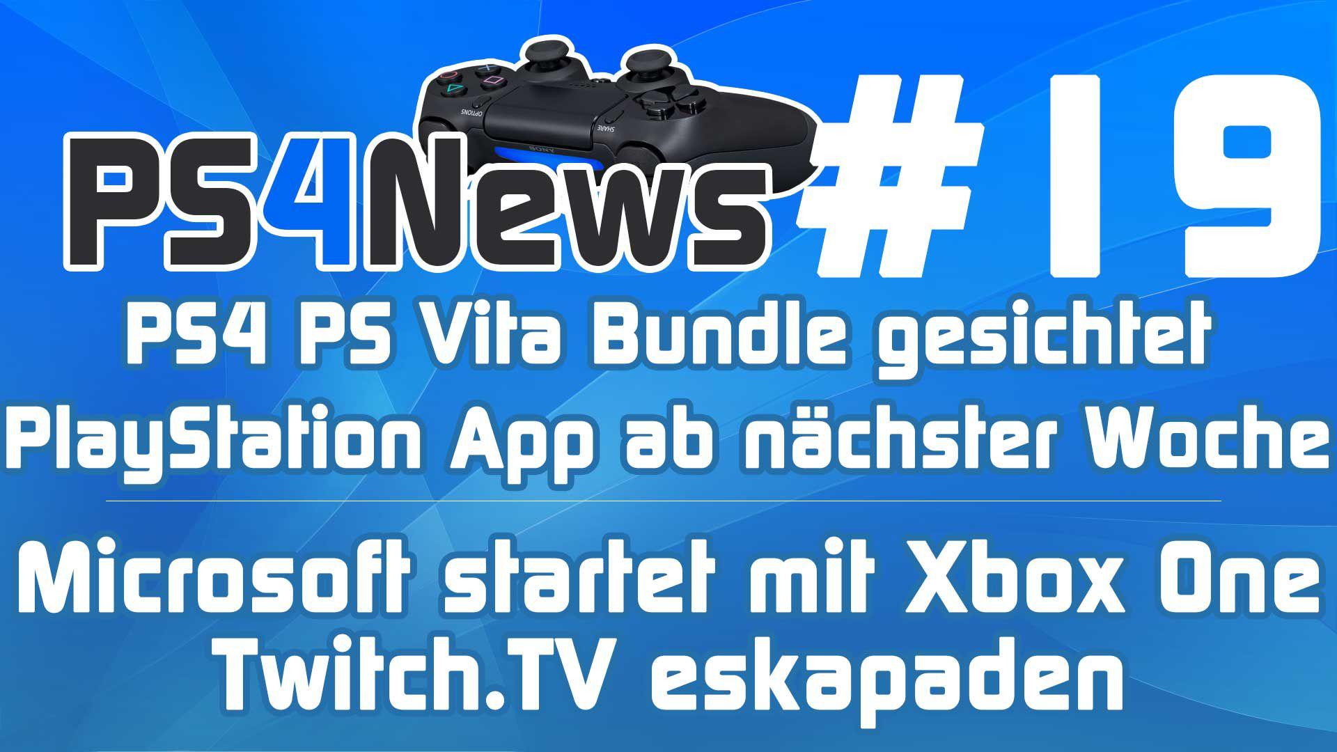 PS4 PS Vita Bundle gesichtet – PlayStation App nächste Woche – Startschuss für Xbox One