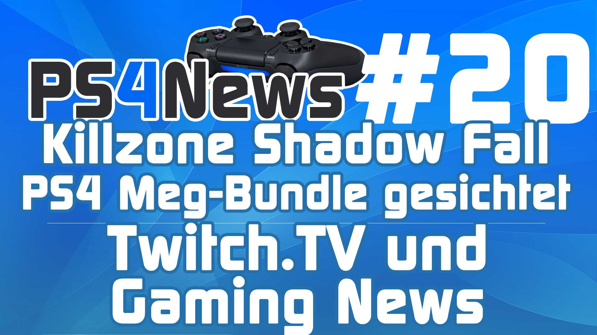 Killzone Shadow Fall PS4 Meg-Bundle gesichtet, Twitch.TV und PS4 Gaming News