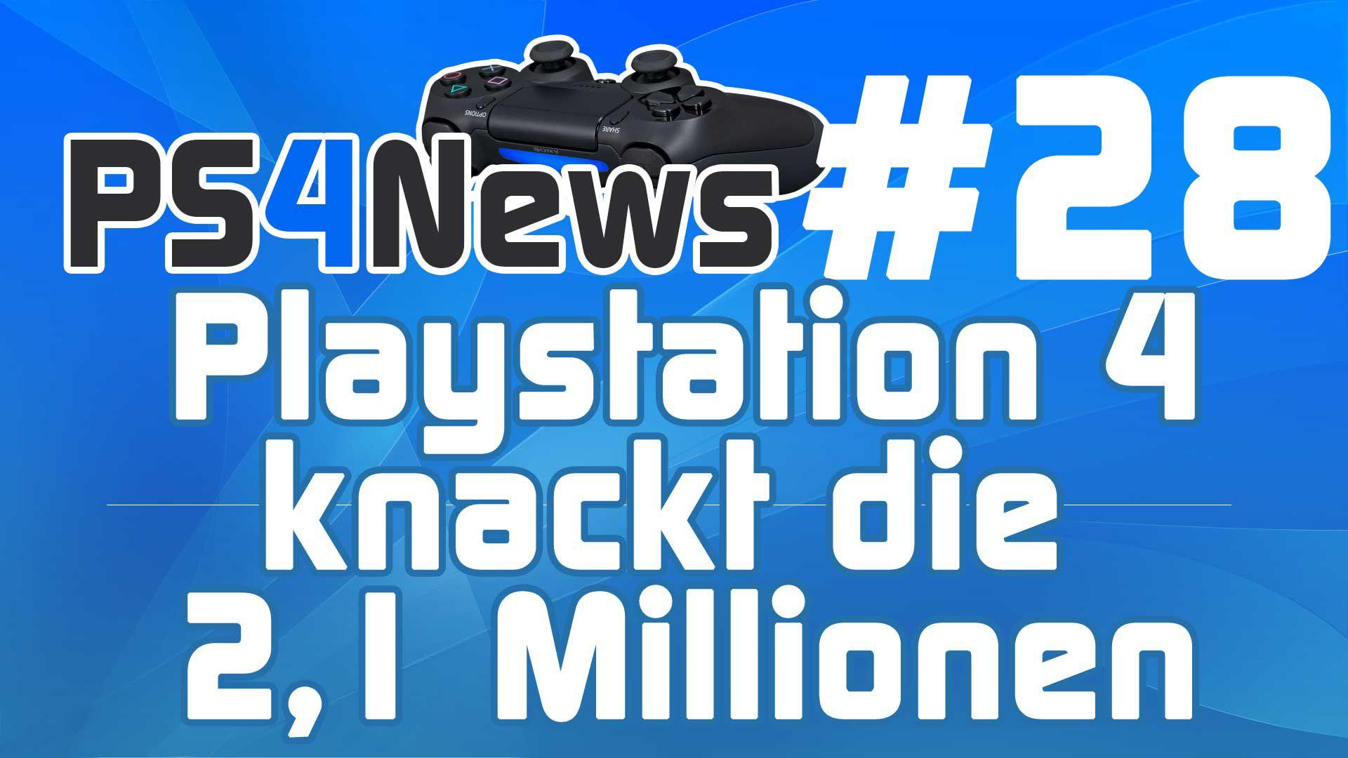 Die PlayStation 4 knackt die 2,1 Millionen PS4 News und Neuigkeiten