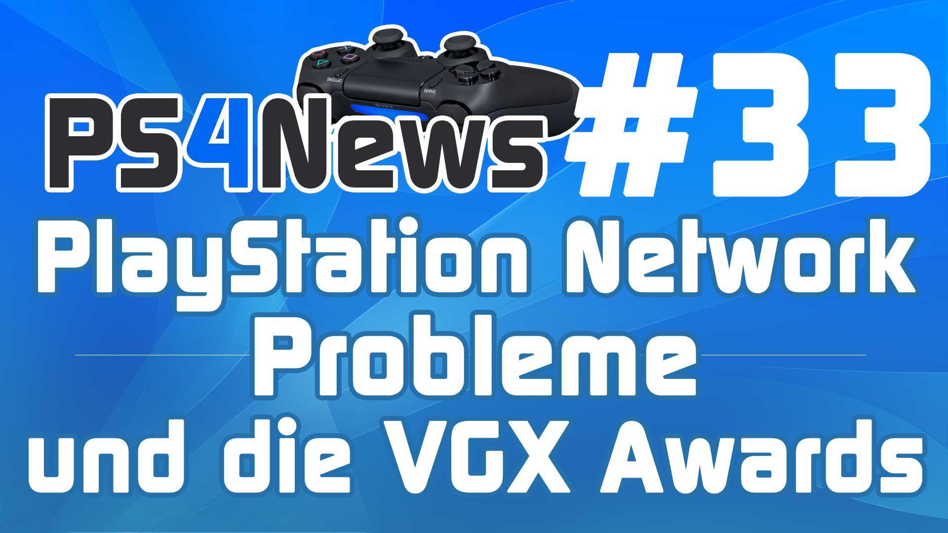 PSN Fehlercode 80710092 – Die VGX Awards uvm.
