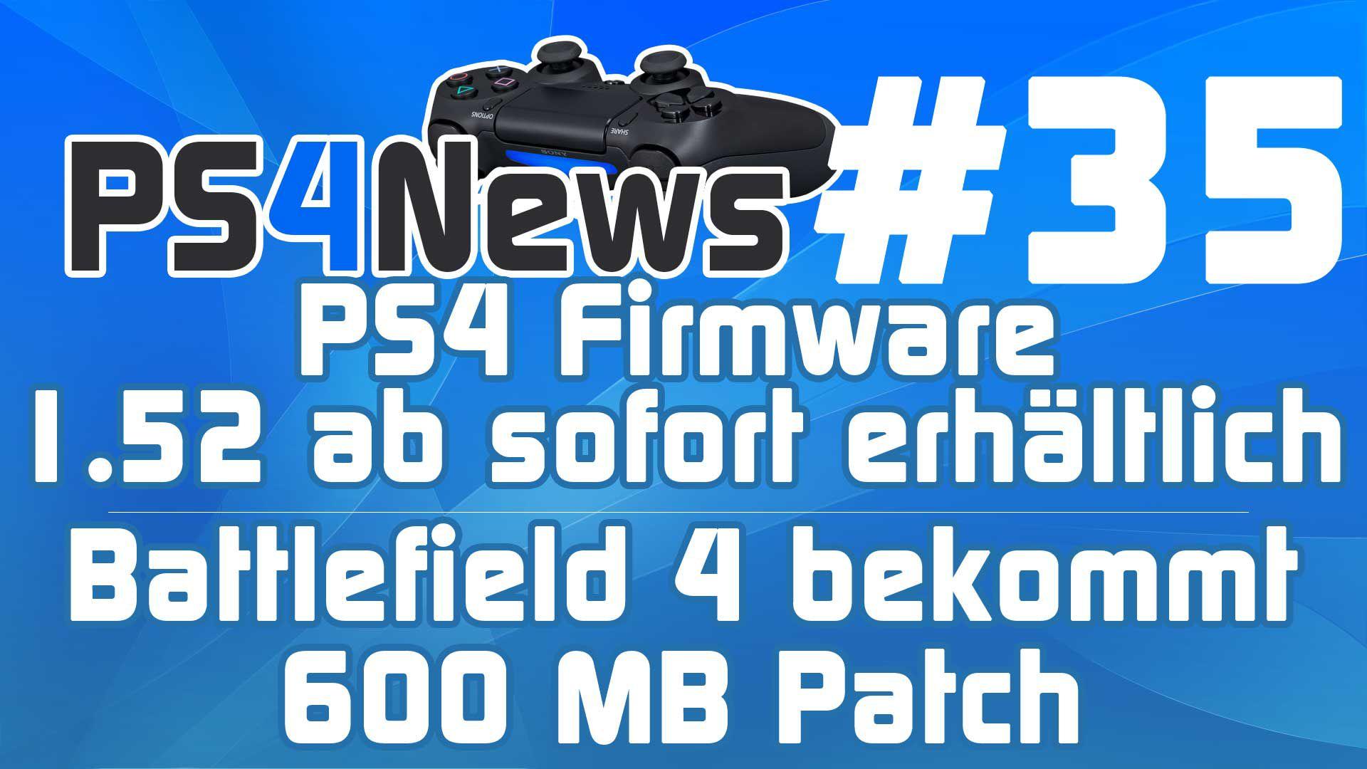 Battlefield 4 mit 600MB Patch – PS4 System Update 1.52 – Destiny uvm.