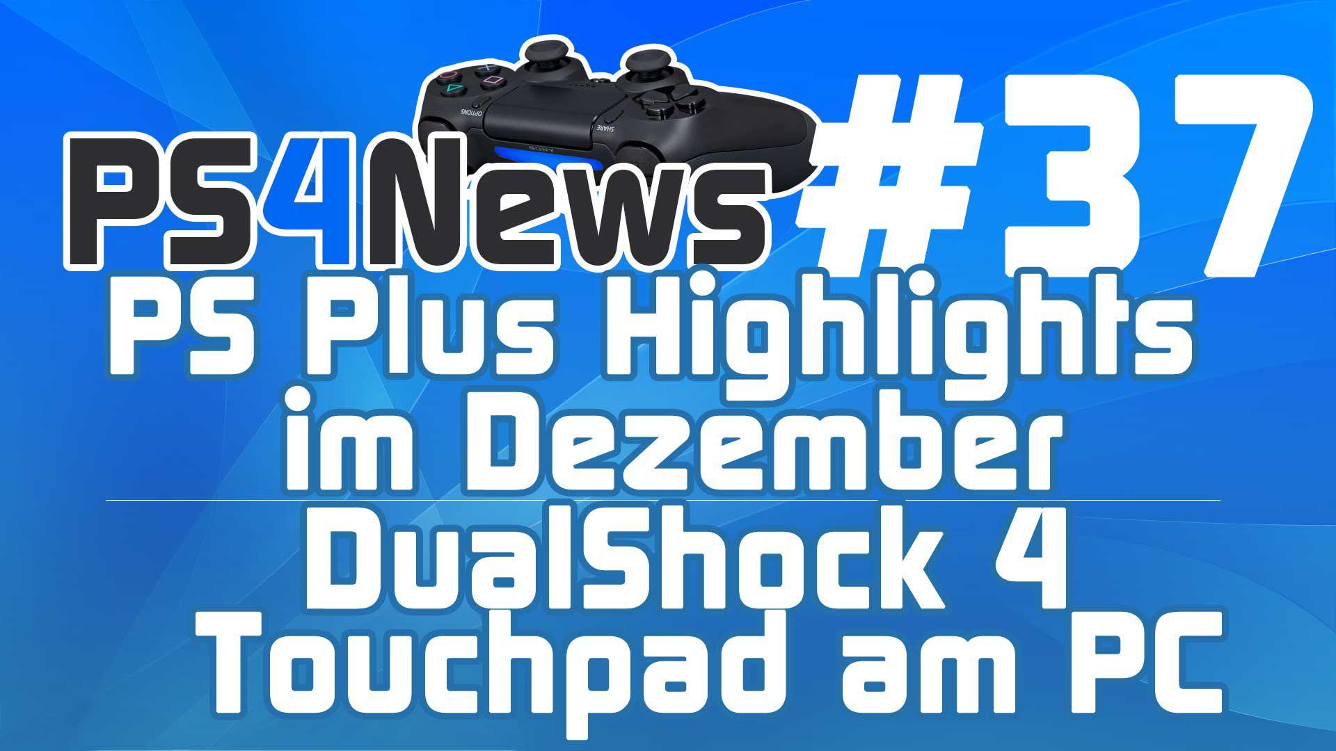 PS Plus Highlights im Dezember – DualShock 4 Touchpad am PC nutzen uvm.