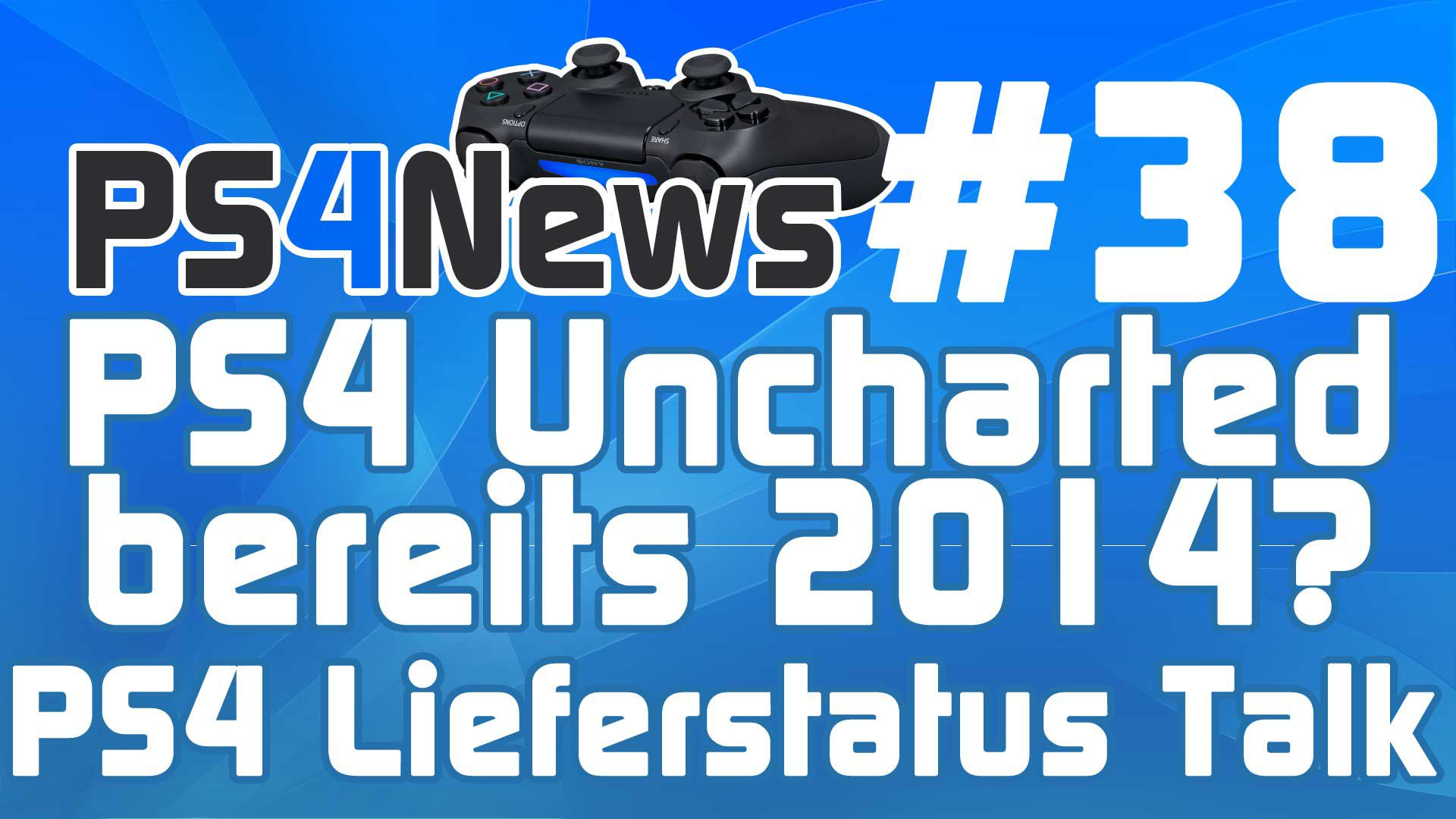 PS4 Uncharted bereits 2014? – PlayStation 4 Lieferstatus Talk