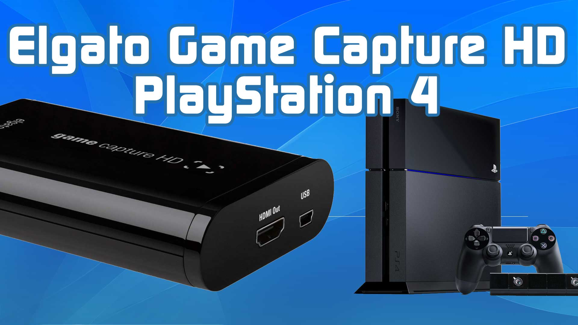 PlayStation 4 Gameplay aufzeichnen mit Elgato Game Capture HD