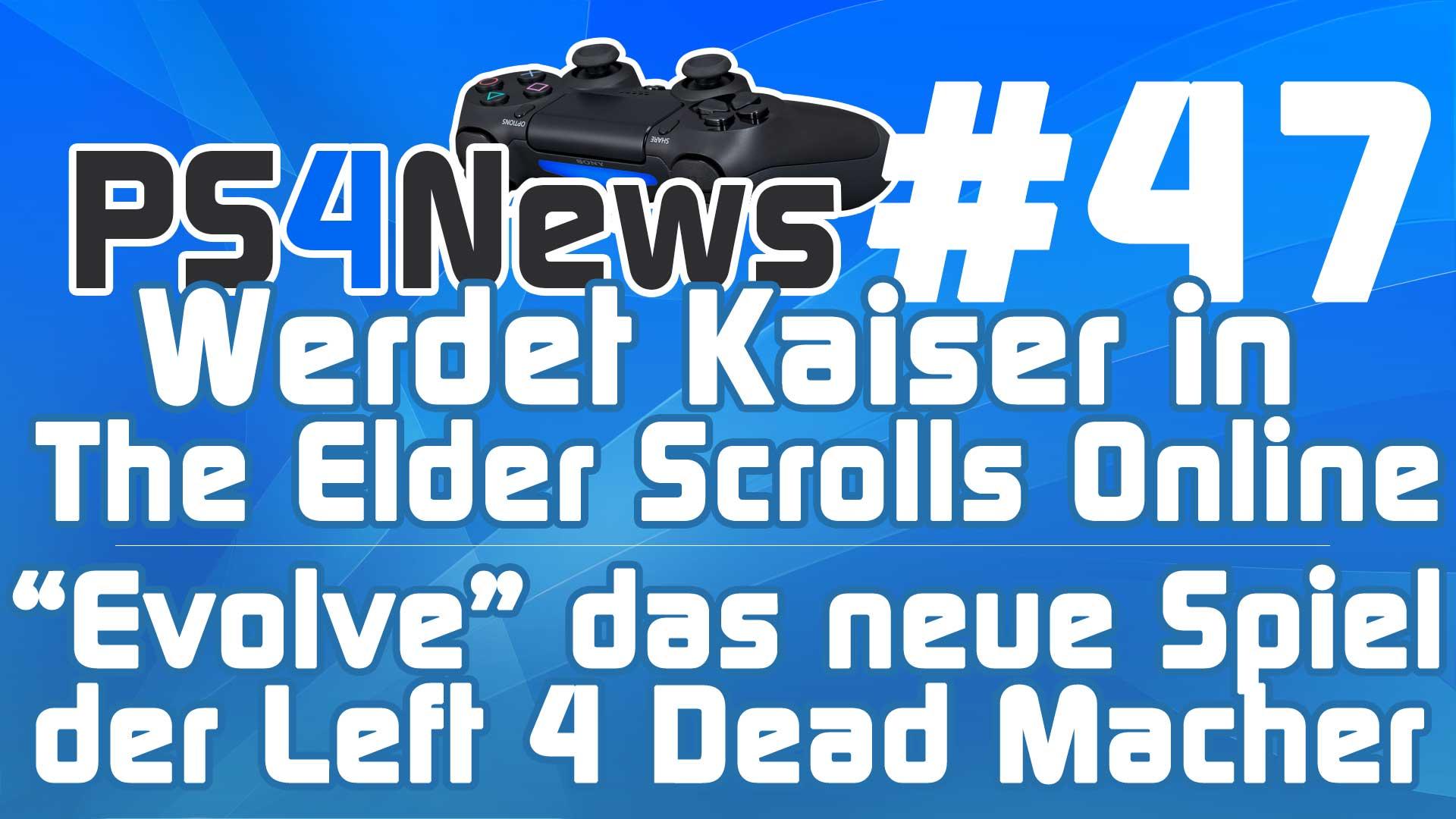 """Als Kaiser in The Elder Scrolls Online – The Division erst im nächsten Jahr – Das neue Projekt der Left 4 Dead Macher """"Evolve"""""""