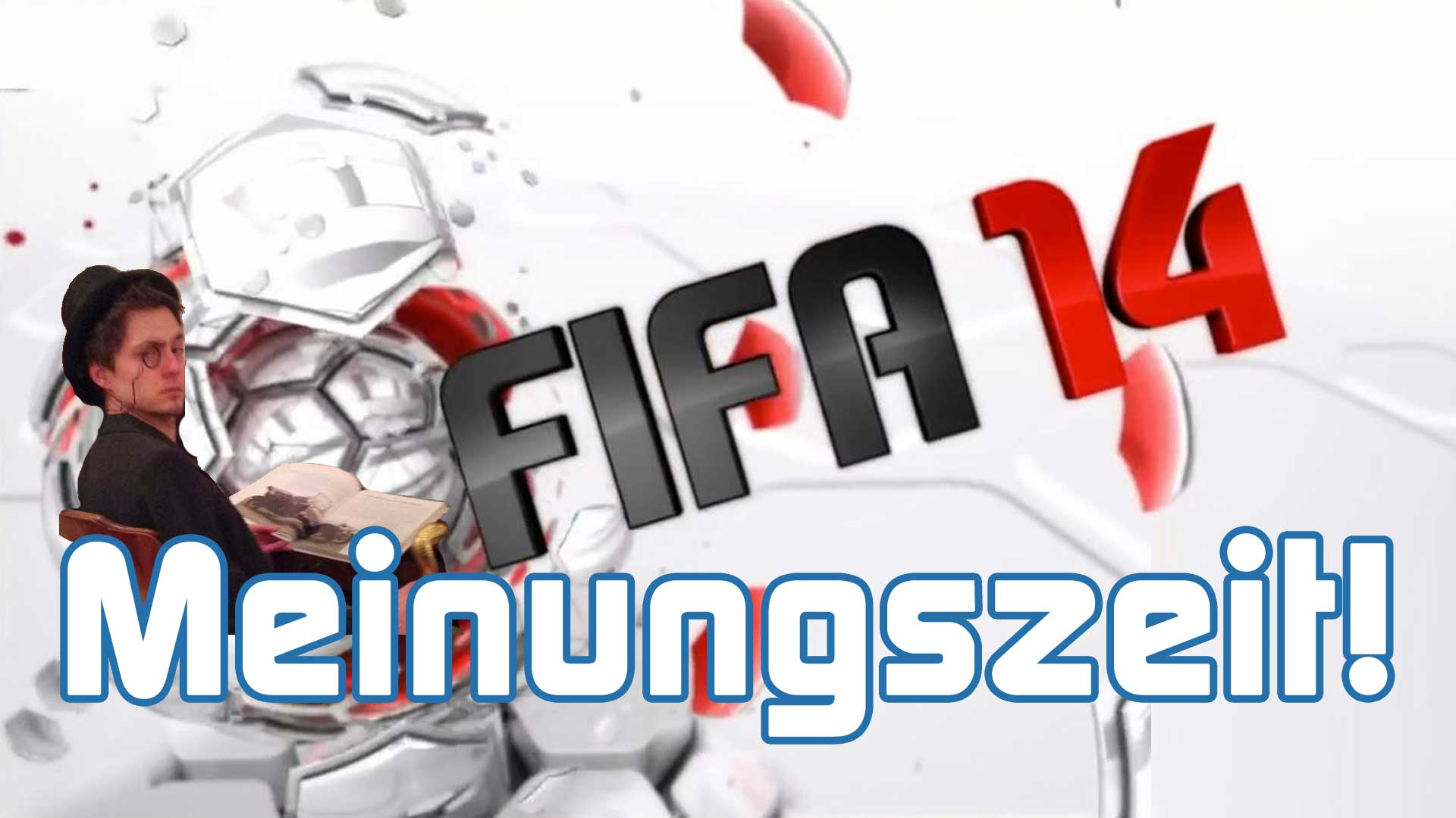 Meinungszeit!: FIFA 14