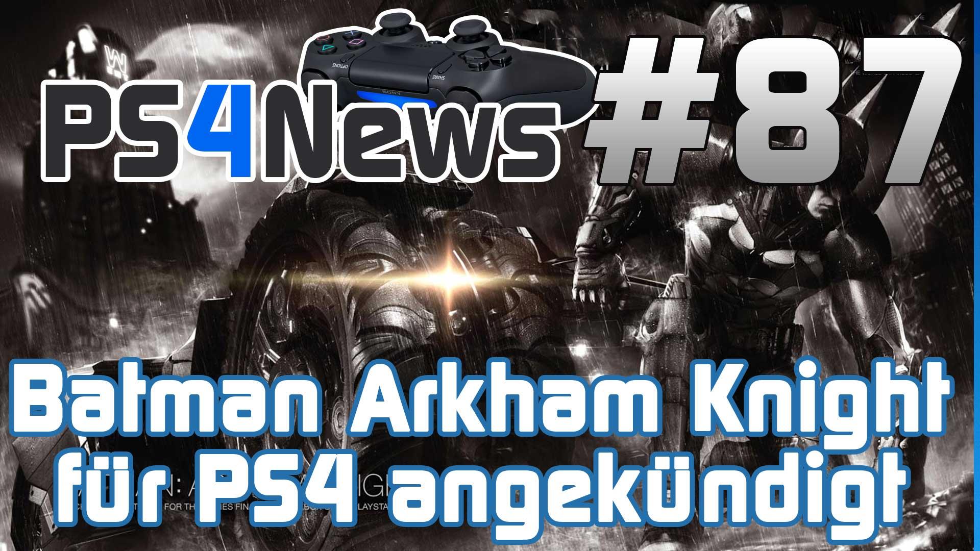 PS4NEWSFLASH: Batman Arkham Knight für PlayStation 4 angekündigt