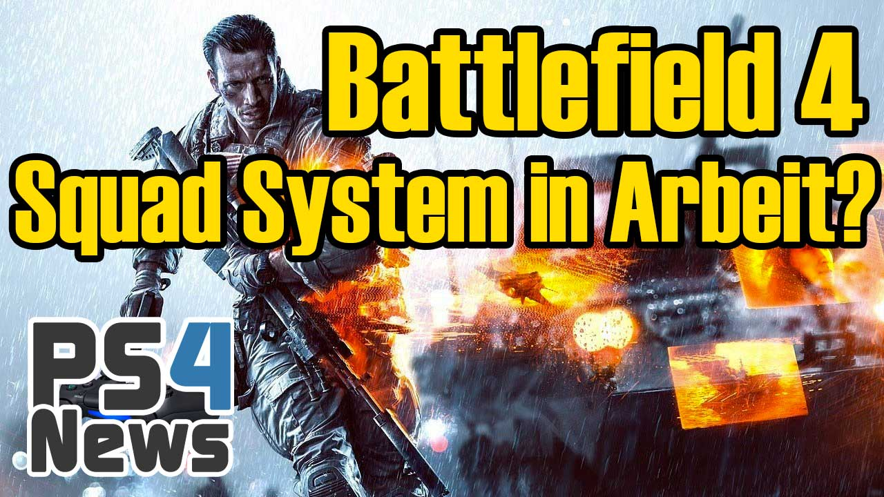 Battlefield 4 Squad-System in Arbeit?