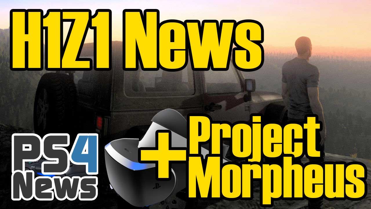 H1Z1 News Update und Neue Infos zu Project Morpheus – PS4 News