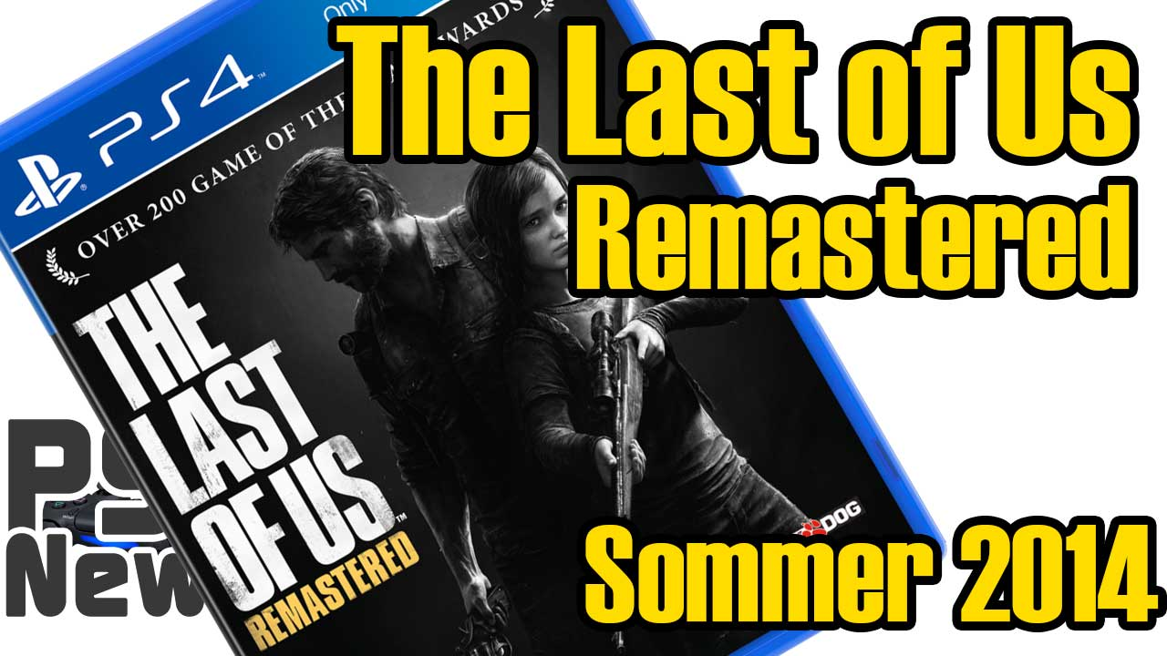 The Last of Us Remastered erscheint im Sommer 2014