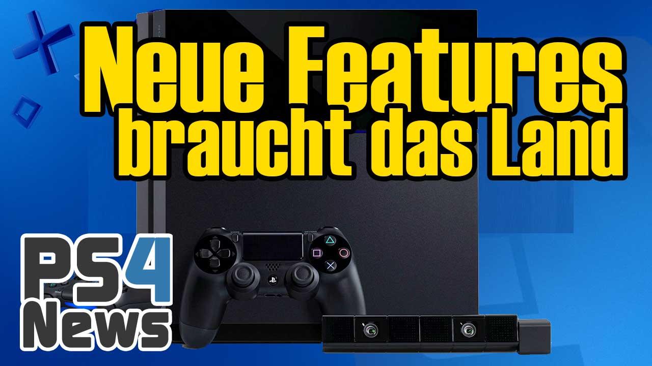 PlayStation 4: Neue Features braucht das Land