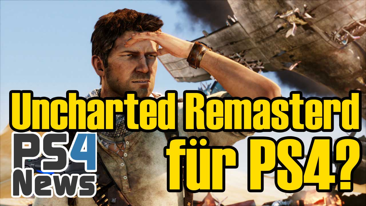Uncharted als Remastered Trilogie für die PlayStation 4?