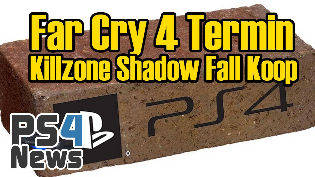 Far Cry 4 Erscheinungstermin, Killzone Shadow Fall Koop und eine tote PS4