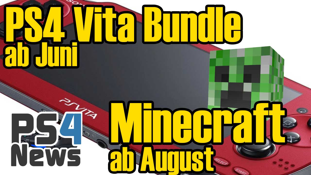 PlayStation 4 Vita Bundle ab Juni und Minecraft ab August