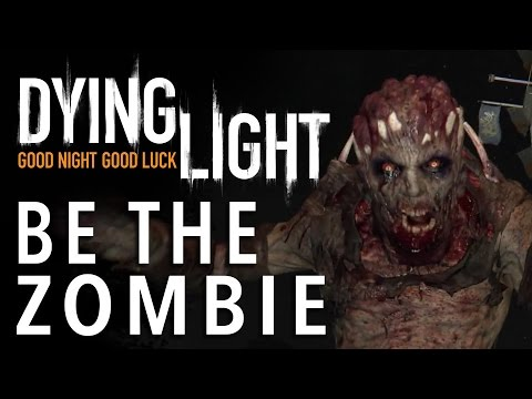 "Dying Light Trailer zu ""Be the Zombie"""