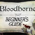 Beginner-Guide zu Bloodborne